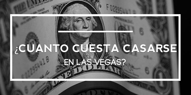 ¿Cuánto cuesta casarse en Las Vegas? Guía de precios 2017