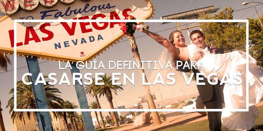 La guía definitiva para casarse en Las Vegas