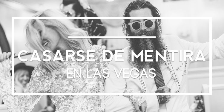Fake weddings: Casarse de mentira en Las Vegas es posible